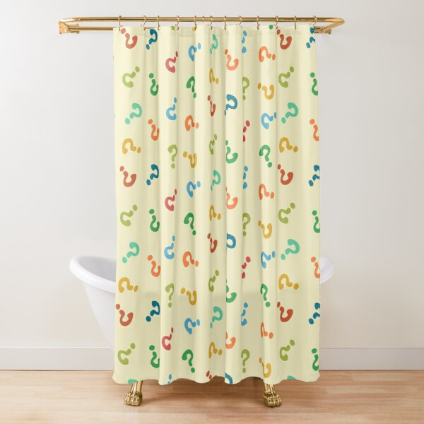 Questions anyone? Shower Curtain