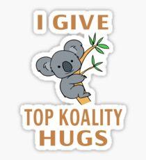 I Give Top Koality Hugs Sticker