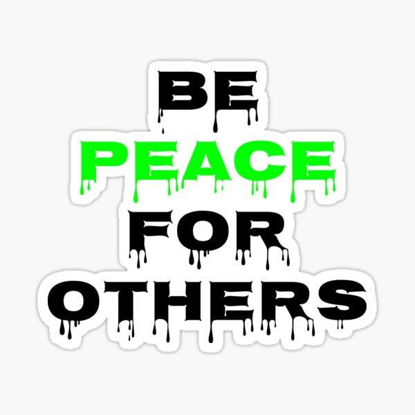 Soyez la paix pour les autres Sticker