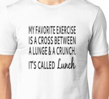 My Favorite Exercise Is Lunch Unisex T-Shirt