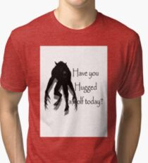 Have You Hugged a Wolf (with white background) Tri-blend T-Shirt