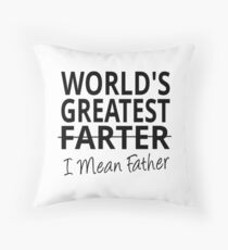World's Greatest Farter I Mean Father Throw Pillow