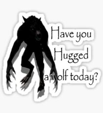 Have You Hugged a Wolf Sticker