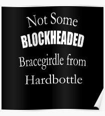 Not Some Blockheaded Bracegirdle Poster