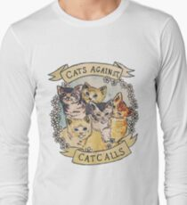Cats Against Cat Calls Long Sleeve T-Shirt