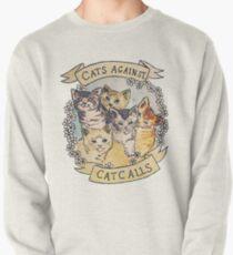 Cats Against Cat Calls Pullover