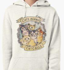 Cats Against Cat Calls Pullover Hoodie