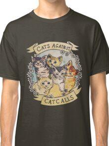Cats Against Cat Calls Classic T-Shirt