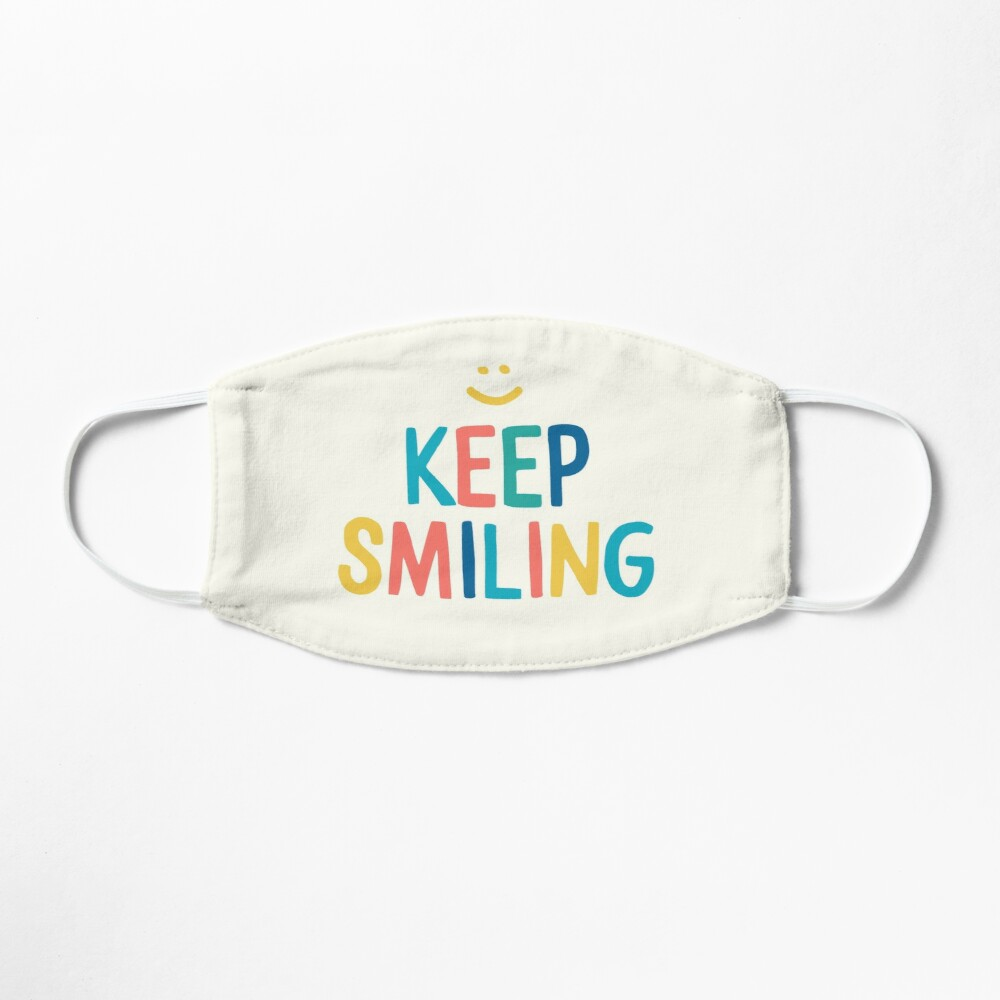 Keep Smiling - Colorful Happy Quote Mask