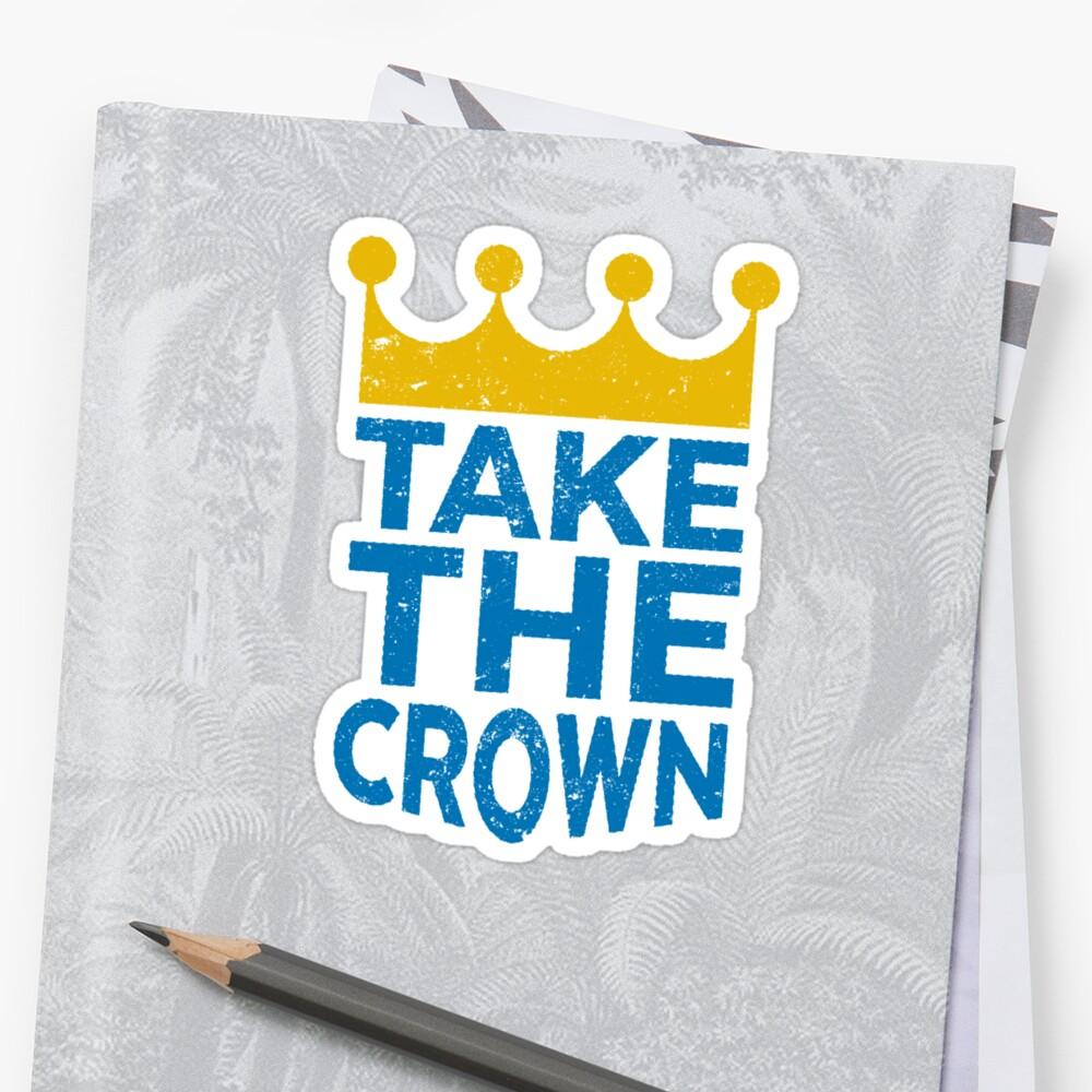 Take the Crown by hattieandjane