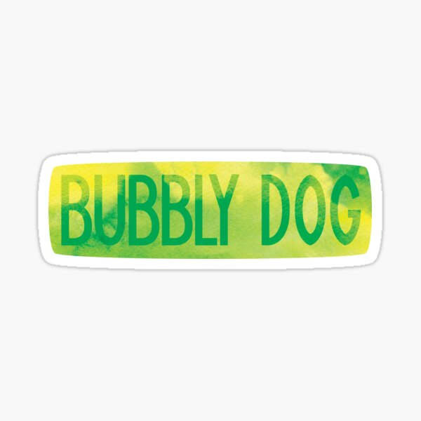 Bubbly Dog! (text) Sticker