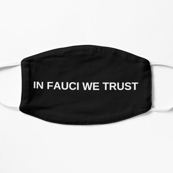 IN FAUCI WE TRUST Mask