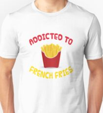 Süchtig nach Pommes Frites Unisex T-Shirt