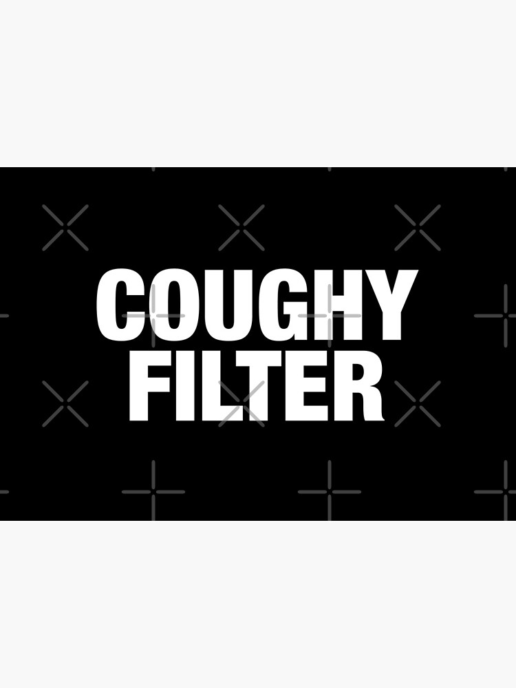 Coughy Filter Pun by BeerBro-Designs