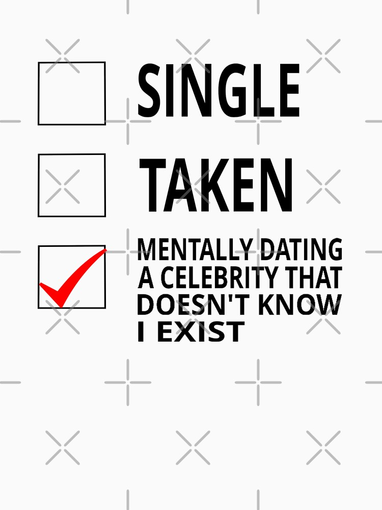 Single taken dating celebrity
