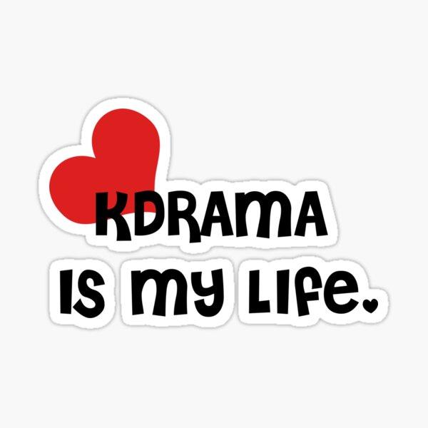 KDrama Is My Life. Sticker