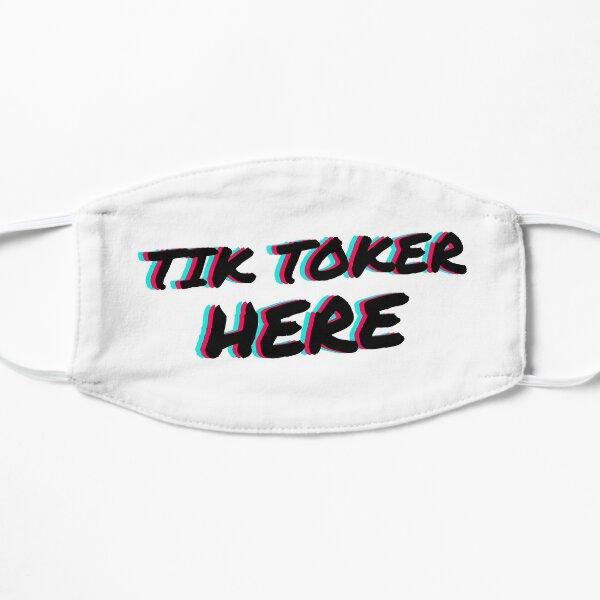 Tik Toker Here Flat Mask