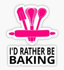I'd Rather Be Baking Sticker