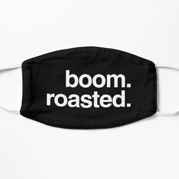 boom. roasted.   Flat Mask