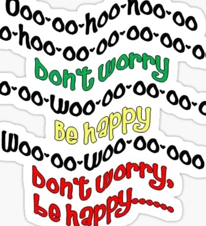 Don't Worry - Be Happy Sticker
