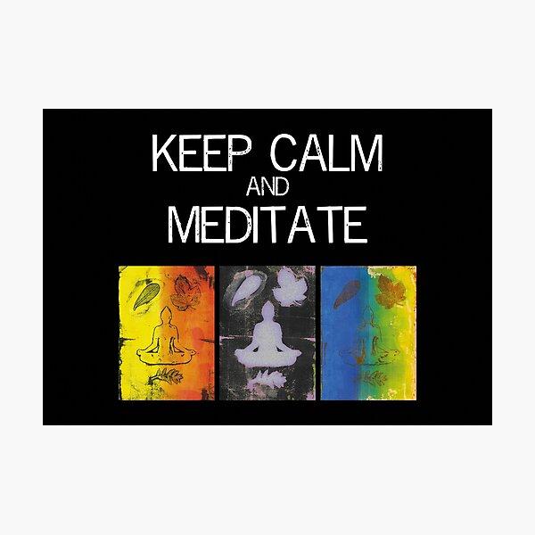 Keep calm and meditate Artwork Photographic Print