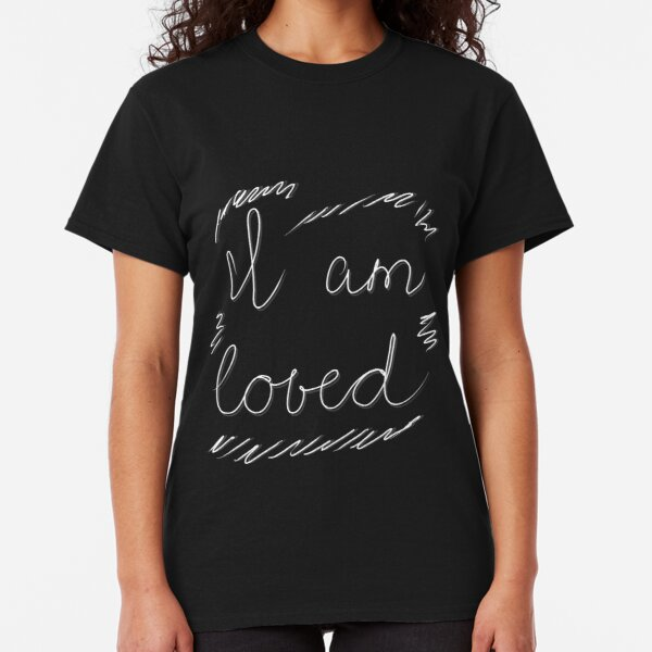 White inscription I am loved Classic T-Shirt