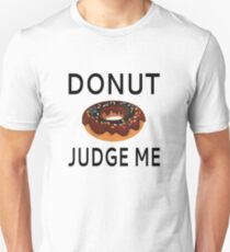Donut Judge Me Slim Fit T-Shirt