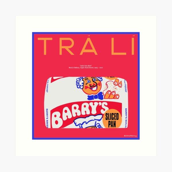 TRÁ LÍ - Barry's Sliced Pan Art Print