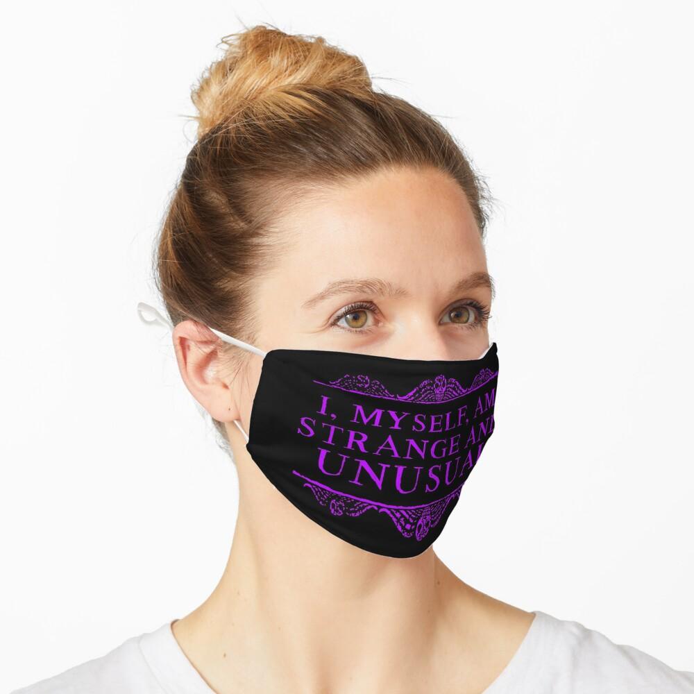 I, myself, am strange and unusual. Mask
