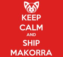 Keep Calm and Ship Makorra!
