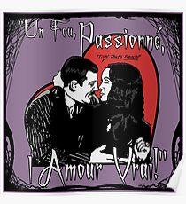 """Un Fou, Passionné, l'Amour Vrai!""- One Crazy, Passionate, True Love! (purple) Poster"