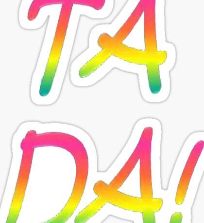 Ta Da! Sticker