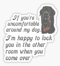 If You Are Uncomfortable Around My Dog Sticker