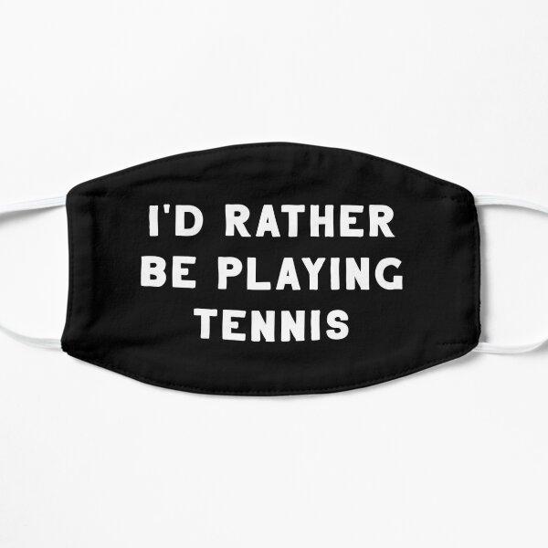 Je jouerais plutôt au tennis Masque sans plis