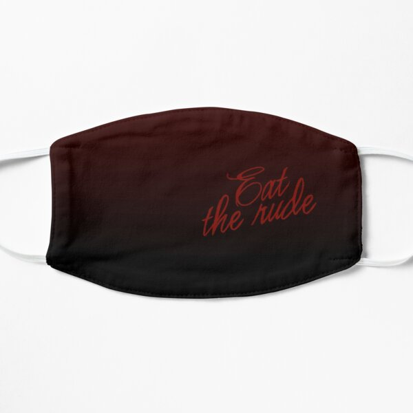 Eat the rude - text quote from Hannibal Flat Mask