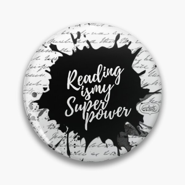 Reading is my Superpower Ink Splatter Lettering Quote Art (White) Pin