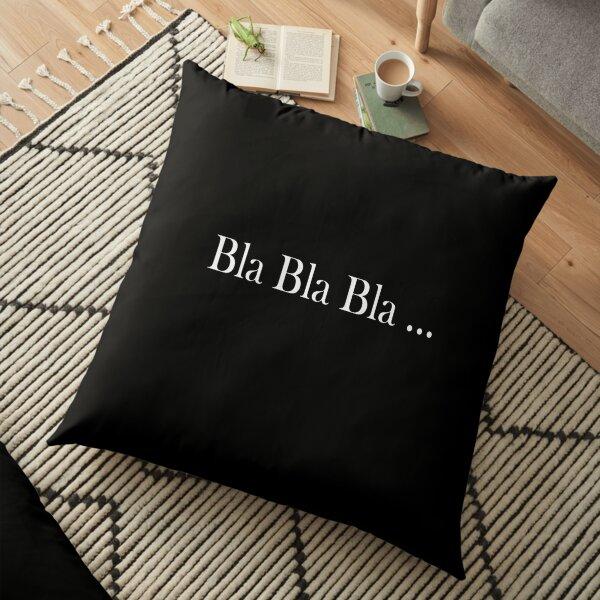 Bla Bla Bla Floor Pillow