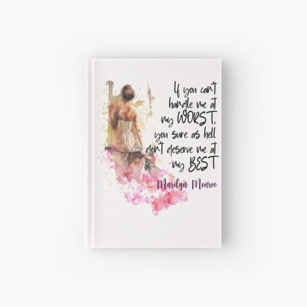 If you can't handle me at my worst... Hardcover Journal
