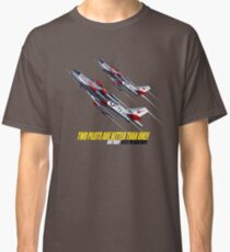 Two Pilots Are Better Than One - Wings Classic T-Shirt
