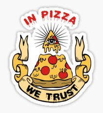 In Pizza We Trust Sticker