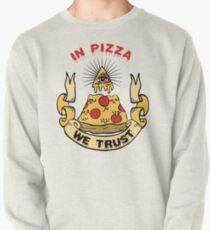 In Pizza We Trust Pullover