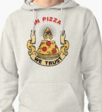 In Pizza We Trust Pullover Hoodie