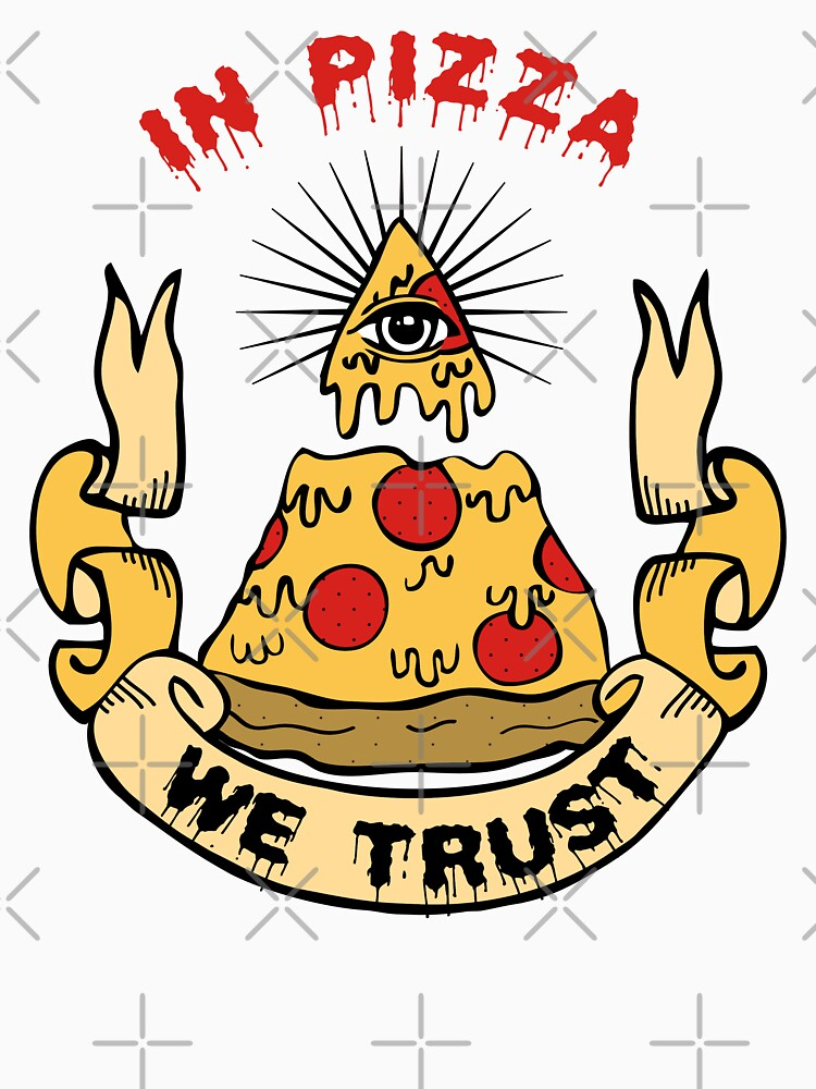 In Pizza We Trust | Women's T-Shirt