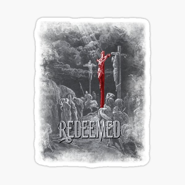Redeemed By His Sacrifice Sticker