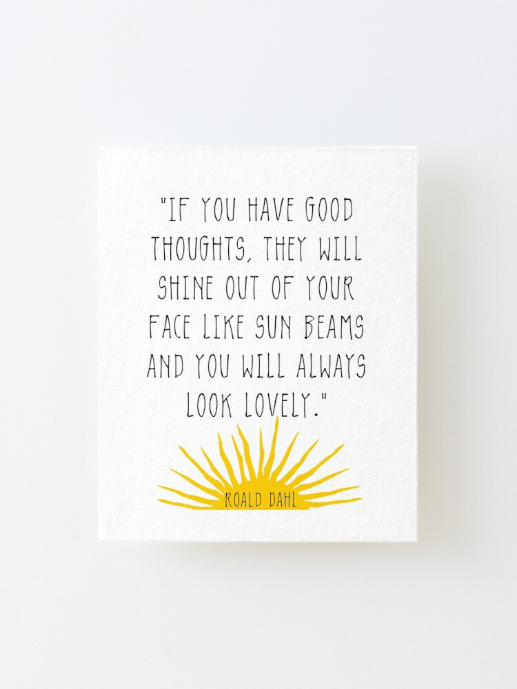 Alternate view of Good Thoughts- Roald Dahl Quote Mounted Print