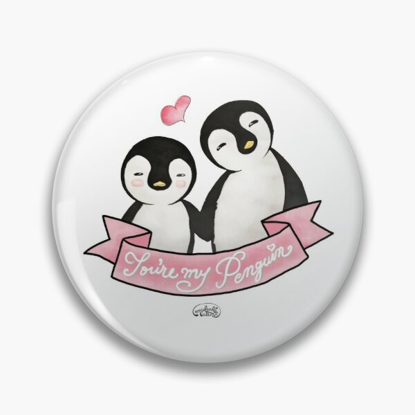 You are my Penguin - When Penguins are in Love Pin