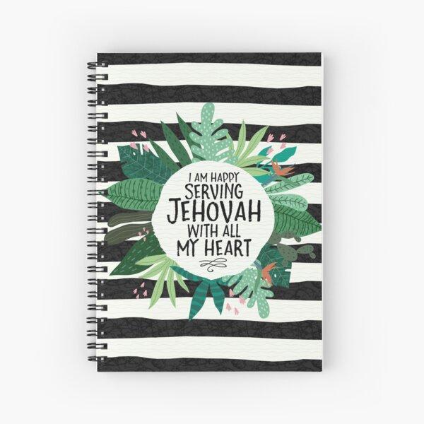 JE SUIS HEUREUX DE SERVIR JEHOVAH AVEC TOUT MON COEUR Cahier à spirale