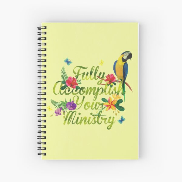 Fully Accomplish Your Ministry (Tropical Design) Spiral Notebook