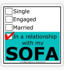 In A Relationship With My Sofa Sticker