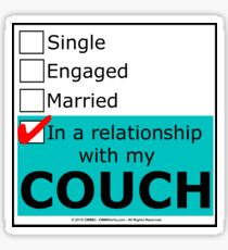 In A Relationship With My Couch Sticker
